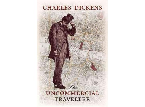 Uncommercial Traveller (Hardcover) (Charles Dickens) - image 1 of 1