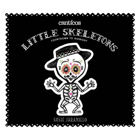 Little Skeletons / Esqueletitos - (Canticos) by  Susie Jaramillo (Board_book) - image 1 of 1