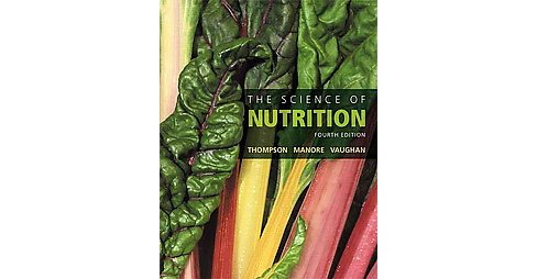 Science of Nutrition : With Pearson Etext (Student) (Hardcover) (Ph.D. Janice L. Thompson & Ph.D. - image 1 of 1