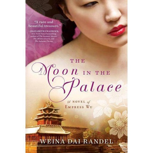 The Moon in the Palace - (Empress of Bright Moon Duology) by  Weina Dai Randel (Paperback) - image 1 of 1