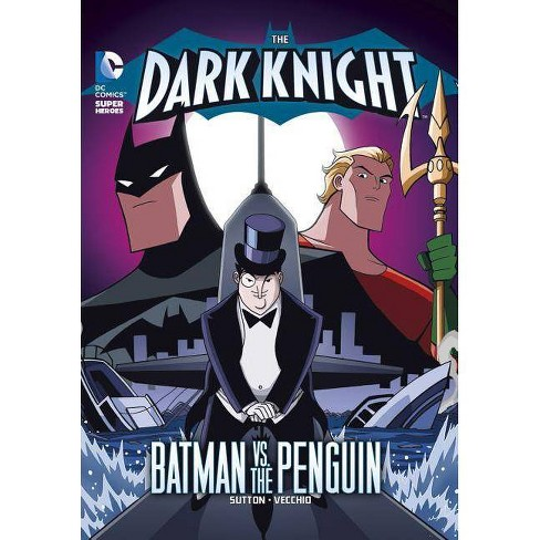The Dark Knight: Batman vs. the Penguin - by  Laurie S Sutton (Paperback) - image 1 of 1