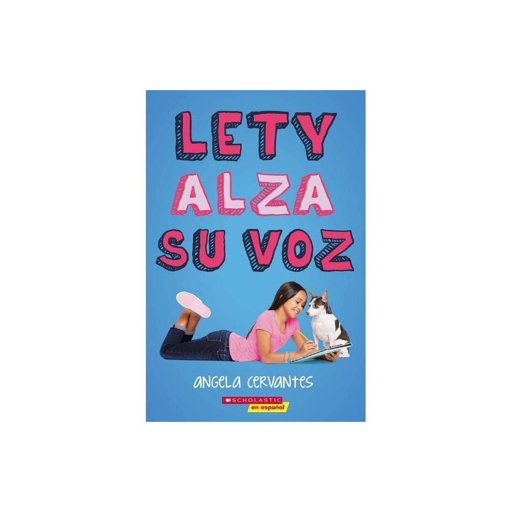 Lety Alza Su Voz By Angela Cervantes Paperback