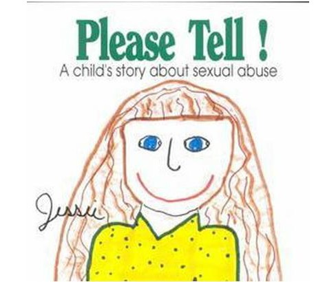 Please Tell! : A Child's Story About Sexual Abuse (Paperback) (Jessie) - image 1 of 1
