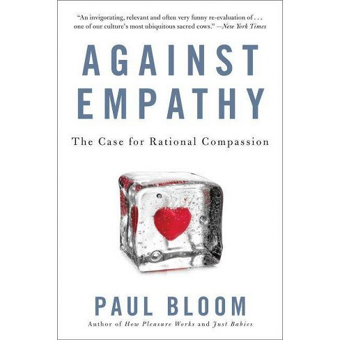 Against Empathy - by  Paul Bloom (Paperback) - image 1 of 1