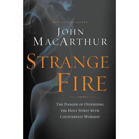 Strange Fire - by  John F MacArthur (Hardcover) - image 1 of 1