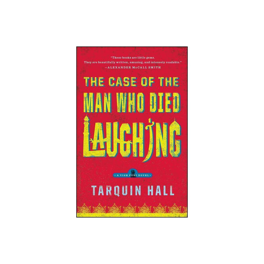 The Case Of The Man Who Died Laughing Vish Puri Mysteries Paperback By Tarquin Hall Paperback