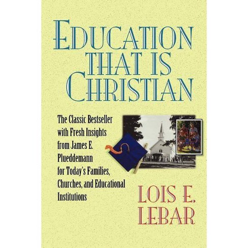 Education that is Christian - by  Lois E Lebar (Paperback) - image 1 of 1