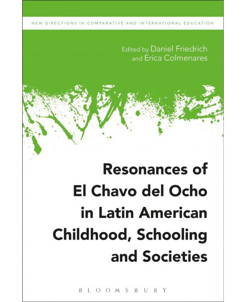 Resonances of El Chavo Del Ocho in Latin American Childhood, Schooling, and Societies (Hardcover) - image 1 of 1