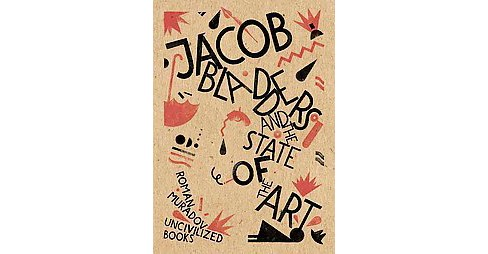 Jacob Bladders and the State of the Art (Hardcover) (Roman Muradov) - image 1 of 1