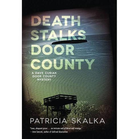 Death Stalks Door County - (Dave Cubiak Door County Mystery) by  Patricia Skalka (Hardcover) - image 1 of 1