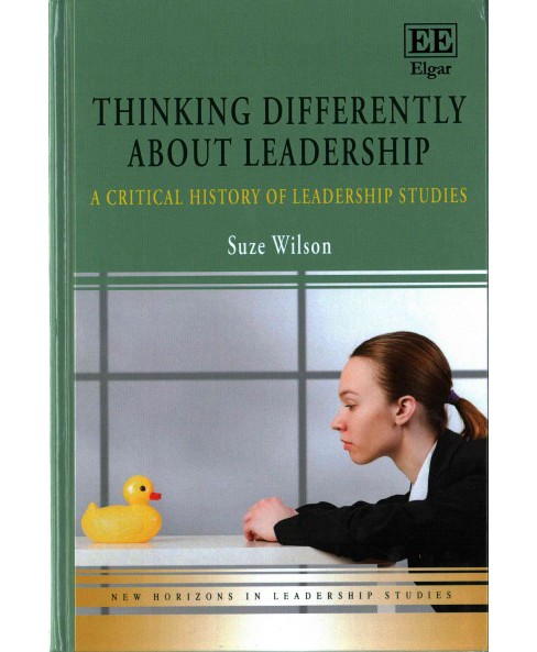 Thinking Differently About Leadership : A Critical History of Leadership Studies (Hardcover) (Suze - image 1 of 1