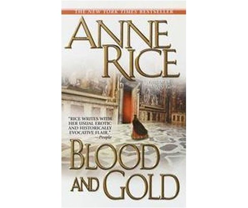 Blood and Gold (Reprint) (Paperback) (Anne Rice) - image 1 of 1