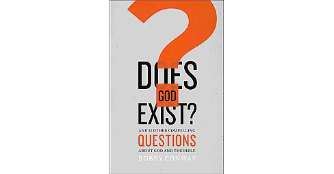 Does God Exist? (Paperback) (Bobby Conway) - image 1 of 1