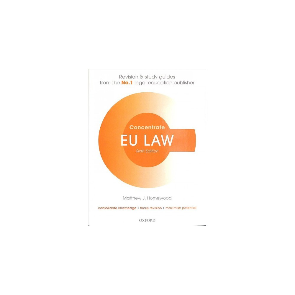 EU Law Concentrate - 6 Stg (Concentrate) by Matthew J. Homewood (Paperback)