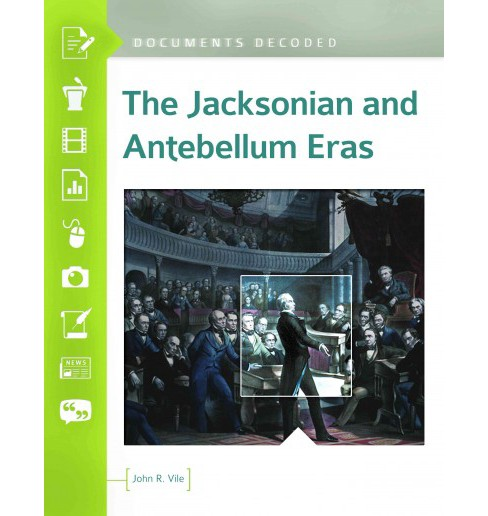 Jacksonian and Antebellum Eras (Hardcover) (John R. Vile) - image 1 of 1