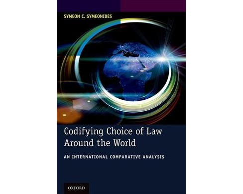 Codifying Choice of Law Around the World : An International Comparative Analysis (Reprint) (Paperback) - image 1 of 1