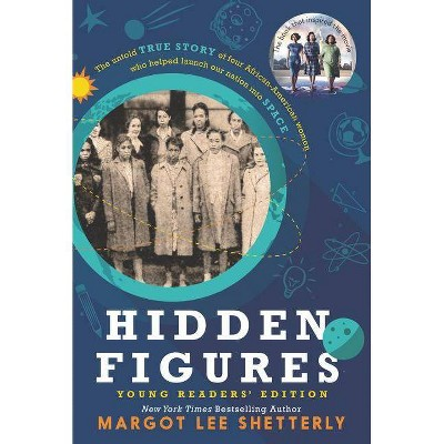 Hidden Figures Young Readers' Edition (Margot Lee Shetterly) - by Margot Lee Shetterly (Paperback)