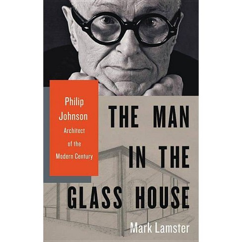 The Man in the Glass House - by  Mark Lamster (Hardcover) - image 1 of 1