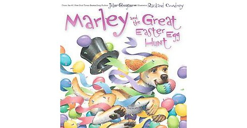 Marley and the Great Easter Egg Hunt ( Marley) (Hardcover) by John Grogan - image 1 of 1