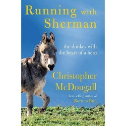 Running with Sherman - by  Christopher McDougall (Hardcover)