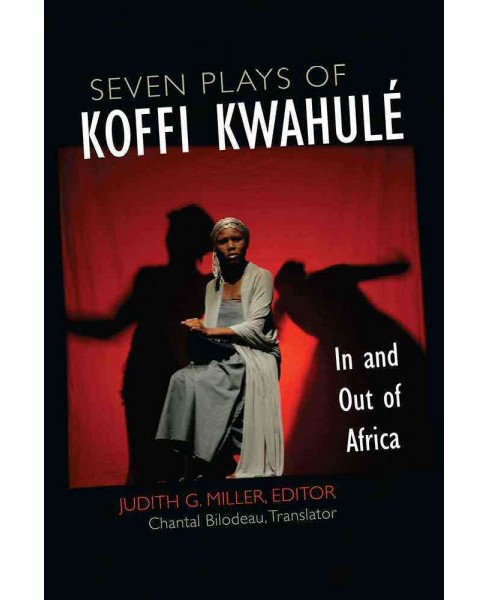 Seven Plays of Koffi Kwahulé : In and Out of Africa -  (Hardcover) - image 1 of 1