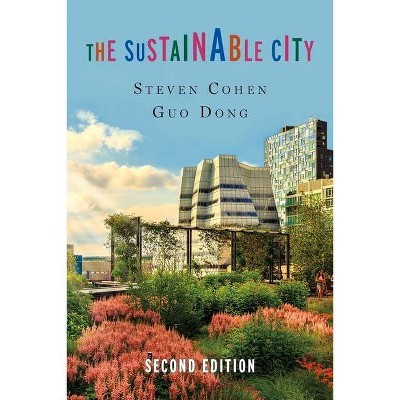 The Sustainable City - 2nd Edition by  Steven Cohen & Dong Guo (Hardcover)