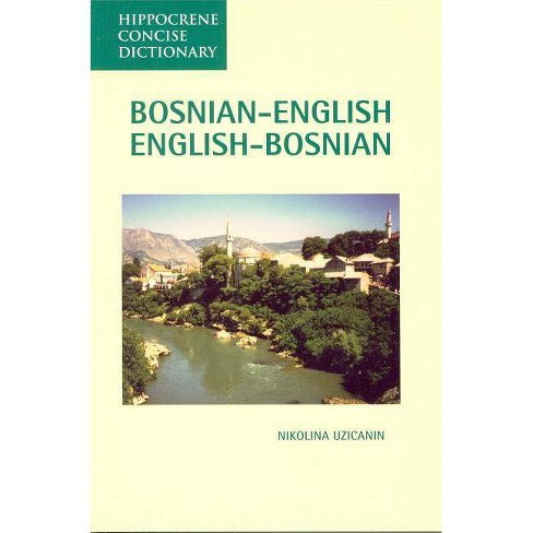 Bosnian-English, English-Bosnian Concise Dictionary - (Hippocrene Concise Dictionary) (Paperback) - image 1 of 1