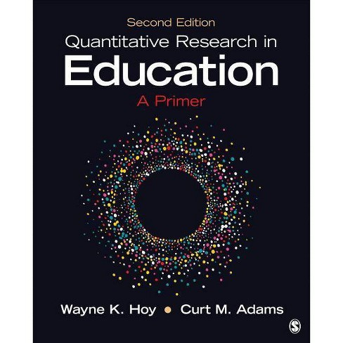 Quantitative Research in Education - 2nd Edition by  Wayne K Hoy & Curt M Adams (Paperback) - image 1 of 1