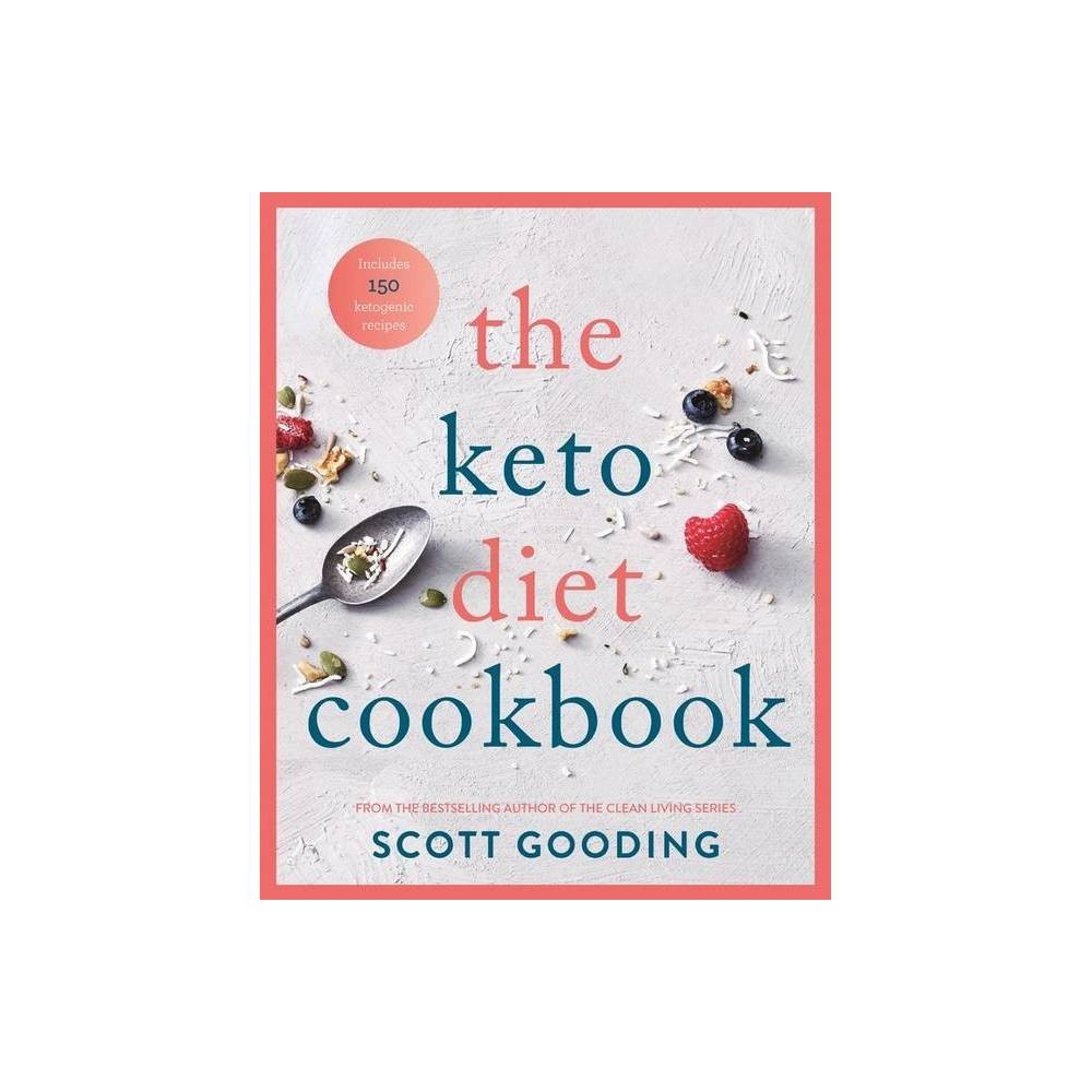 The Keto Diet Cookbook By Scott Gooding Paperback