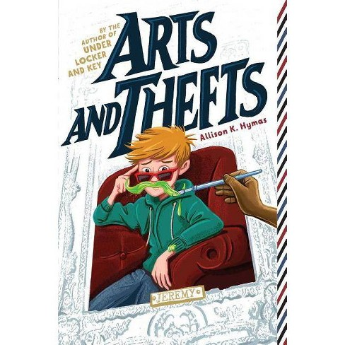 Arts and Thefts - (Max) by  Allison K Hymas (Hardcover) - image 1 of 1