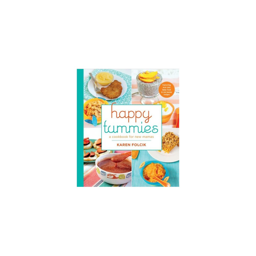Happy Tummies : A Cookbook for New Mamas (Paperback) (Karen Folcik)