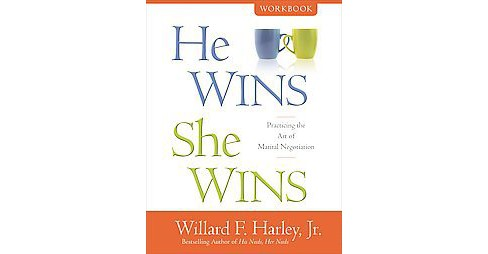 He Wins, She Wins : Practicing the Art of Marital Negotiation (Workbook) (Paperback) (Willard F. Jr. - image 1 of 1