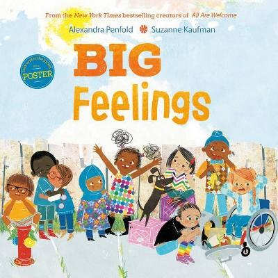 Big Feelings - by Alexandra Penfold (Hardcover)