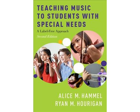 Teaching Music to Students With Special Needs : A Label-free Approach (Paperback) (Alice M. Hammel & - image 1 of 1