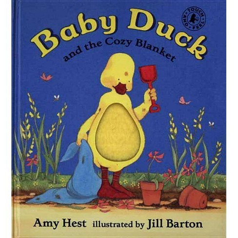 Baby Duck and the Cozy Blanket - (Touch-And-Feel) by  Amy Hest (Hardcover) - image 1 of 1
