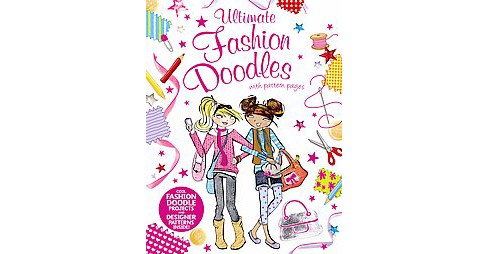 Ultimate Fashion Doodles With Pattern Pages (Paperback) - image 1 of 1