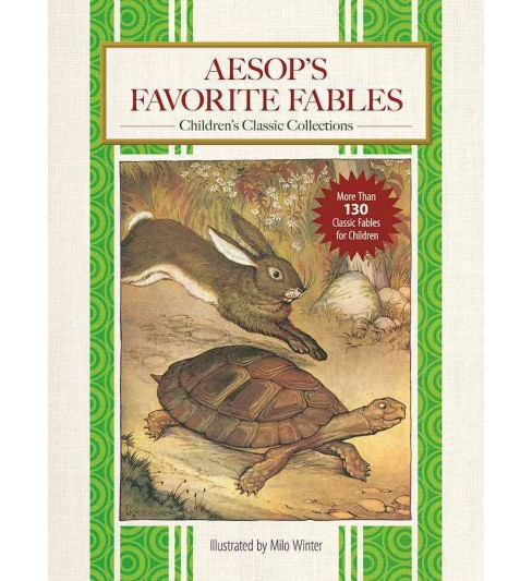 Aesop's Favorite Fables : More Than 130 Classic Fables for Children! (Hardcover) - image 1 of 1