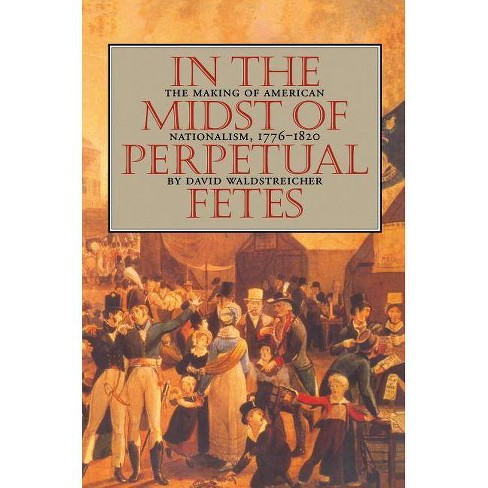 In the Midst of Perpetual Fetes - (Published by the Omohundro Institute of Early American Histo) - image 1 of 1