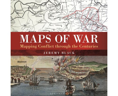 Maps of War : Mapping Conflict Through the Centuries (Hardcover) (Jeremy Black) - image 1 of 1