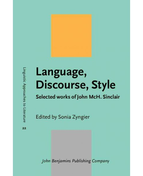 Language, Discourse, Style : Selected Works of John McH. Sinclair (Hardcover) - image 1 of 1
