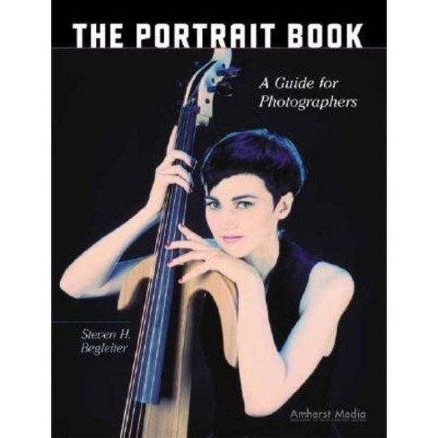The Portrait Book - by  Steven H Begleiter (Paperback) - image 1 of 1
