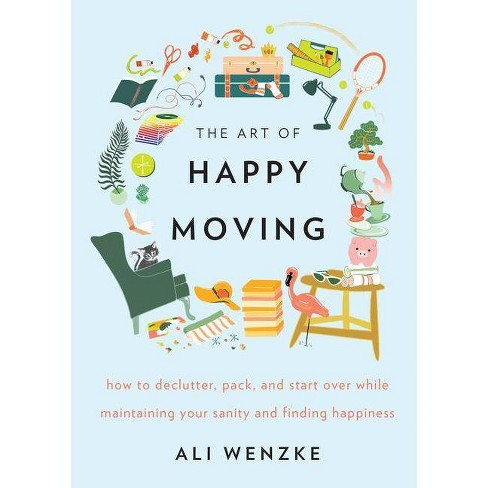 The Art of Happy Moving - by  Ali Wenzke (Hardcover) - image 1 of 1