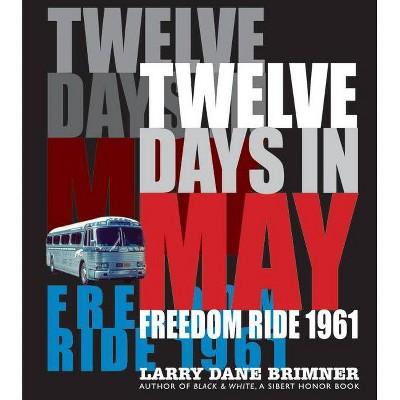 Twelve Days in May - by  Larry Dane Brimner (Hardcover)