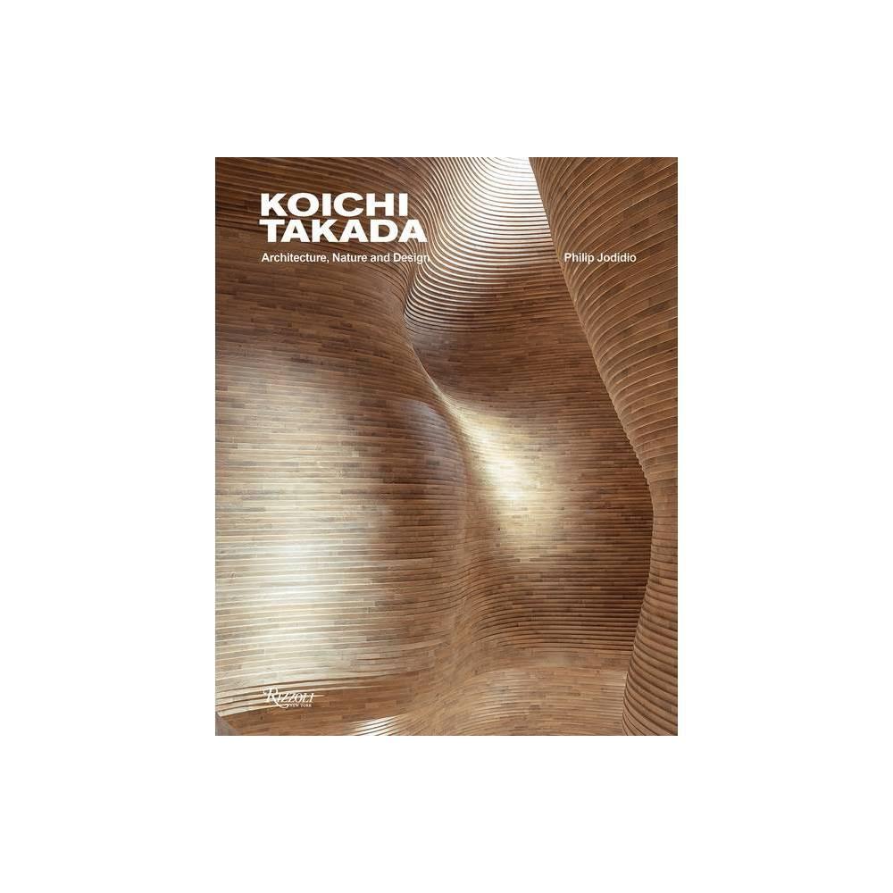 Koichi Takada By Philip Jodidio Koichi Takada Hardcover