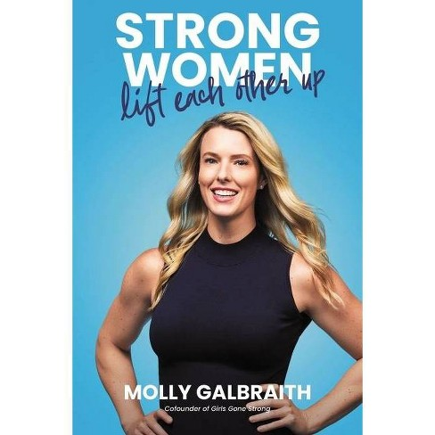 Strong Women Lift Each Other Up - by Molly Galbraith (Hardcover) - image 1 of 1