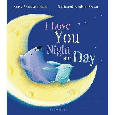 I Love You Night and Day by Smriti Prasadam-Halls (Board Book)