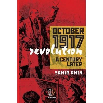 October 1917 Revolution - by  Samir Amin (Paperback)