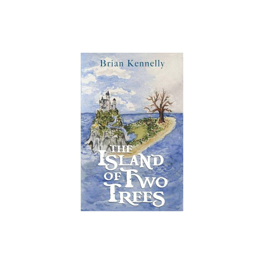 The Island of Two Trees - by Brian Kennelly (Paperback)