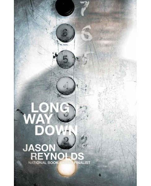 Long Way Down -  (Newbery Honor Book) by Jason Reynolds (Hardcover) - image 1 of 1