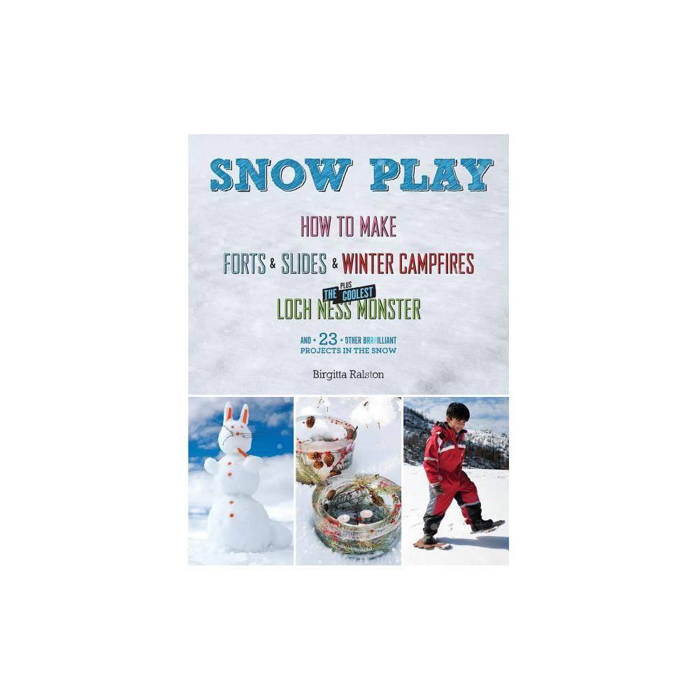 Snow Play By Birgitta Ralston Hardcover